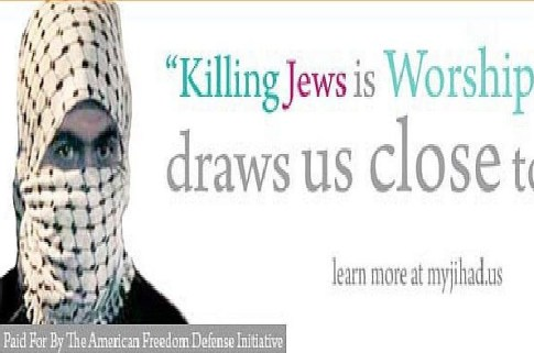 """""""Killing Jews is worship that draws us closer to Allah."""" That's his Jihad. What's yours? - An ad campaign sponsored by  the American Freedom Defense Initiative."""