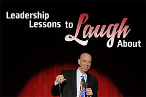 Leadership Lessons to Laugh About