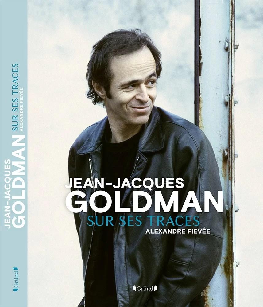 Nouveau livre : Jean-Jacques Goldman - Sur ses traces