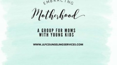 Embracing Motherhood-A group for moms with young kids