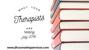 What Your Therapists Are Reading July 2016