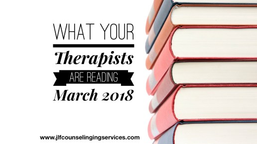 What Your Therapists Are Reading March