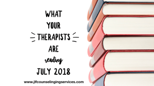 What Your Therapists are Reading July 2018