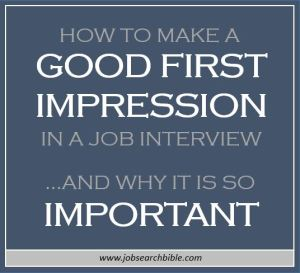 How to make a good first impression in a job interview