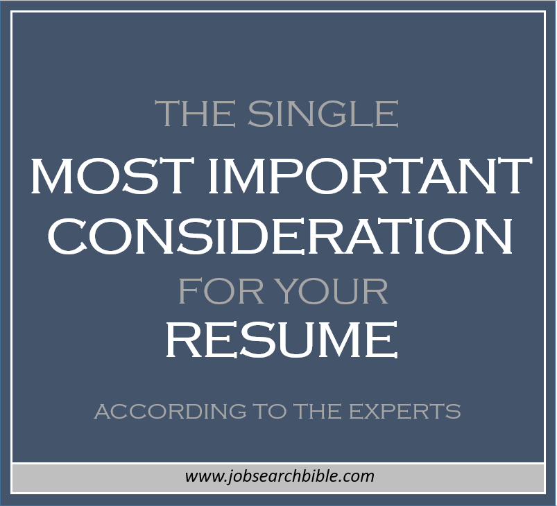 Single Most Important Consideration for your Resume