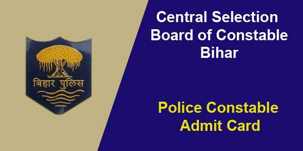 Bihar Police Constable Admit Card available at csbc.bih.nic.in