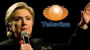 Televisa defiende a Hillary Clinton, tiene sus razones