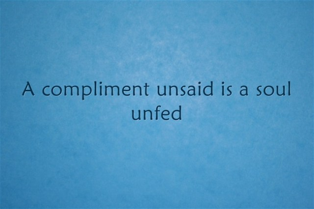 a-compliment-unsaid-is-a