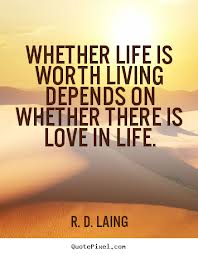 love worth living