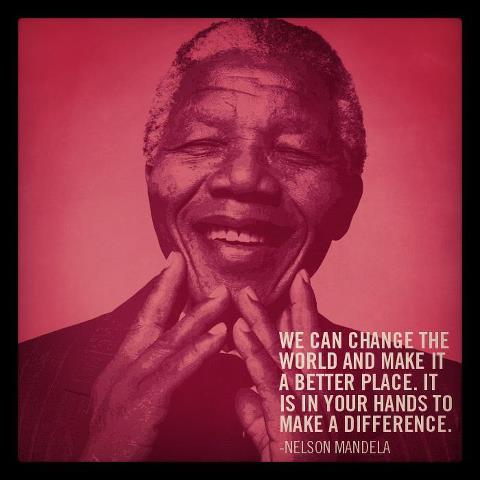 We can change the world and make it a better place. It is in your hands to make a difference.