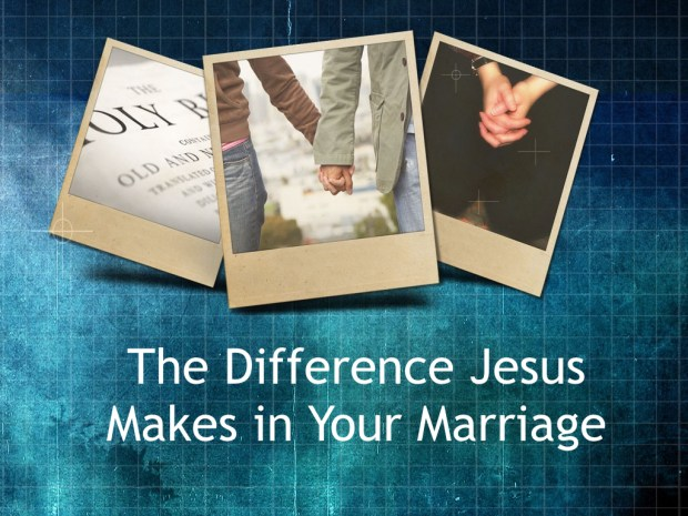 The Difference Jesus Makes in Our Marriages  copy.001