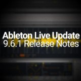 Ableton Live Update: 9.6.1 Release Notes