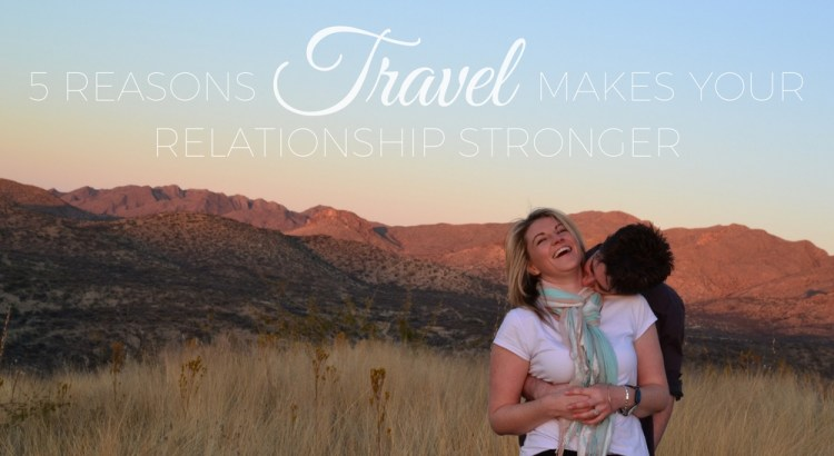 Couples travel - couples who travel together stay together