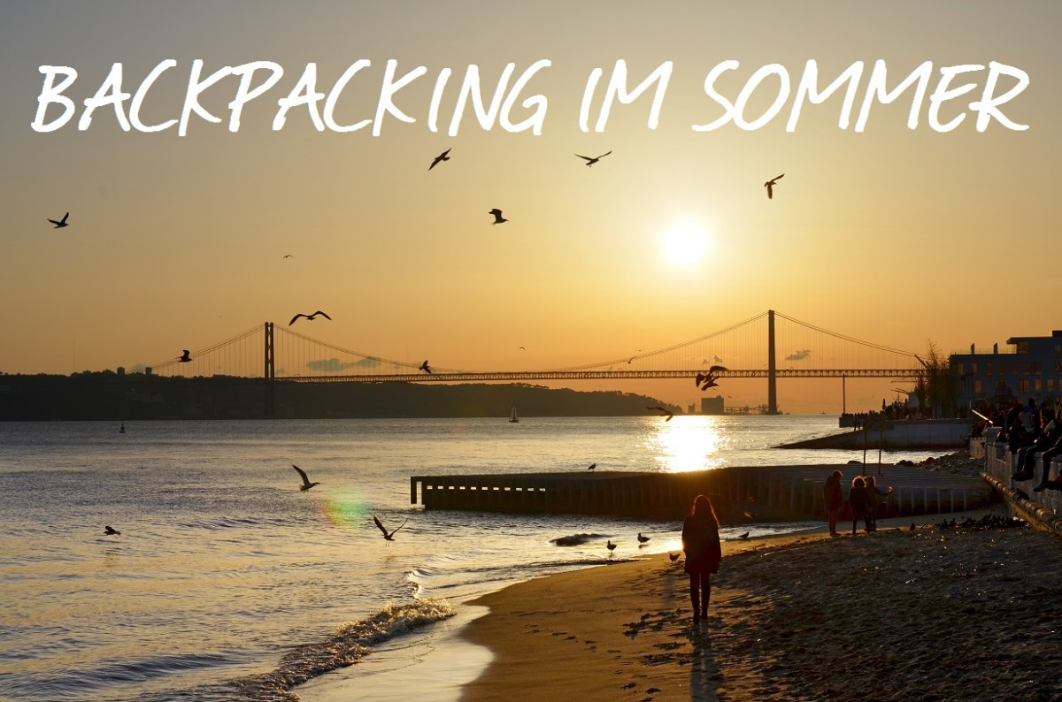 Backpacking im Sommer - Wohin im Juli, August und September ?
