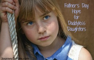 Father's Day Hope for Daddyless Daughters
