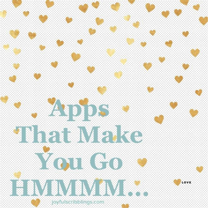 Apps That Make You Go Hmmmm