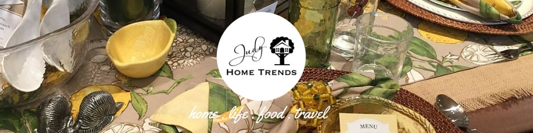 judy home trends home life food travel