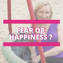 4 fears that will sabotage your happiness