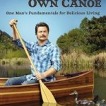 Review: Paddle Your Own Canoe by Nick Offerman
