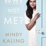 Review: Why Not Me? by Mindy Kaling