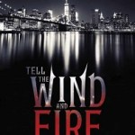 Blog Tour  Q&A + Review: Tell the Wind and Fire by Sarah Rees Brennan