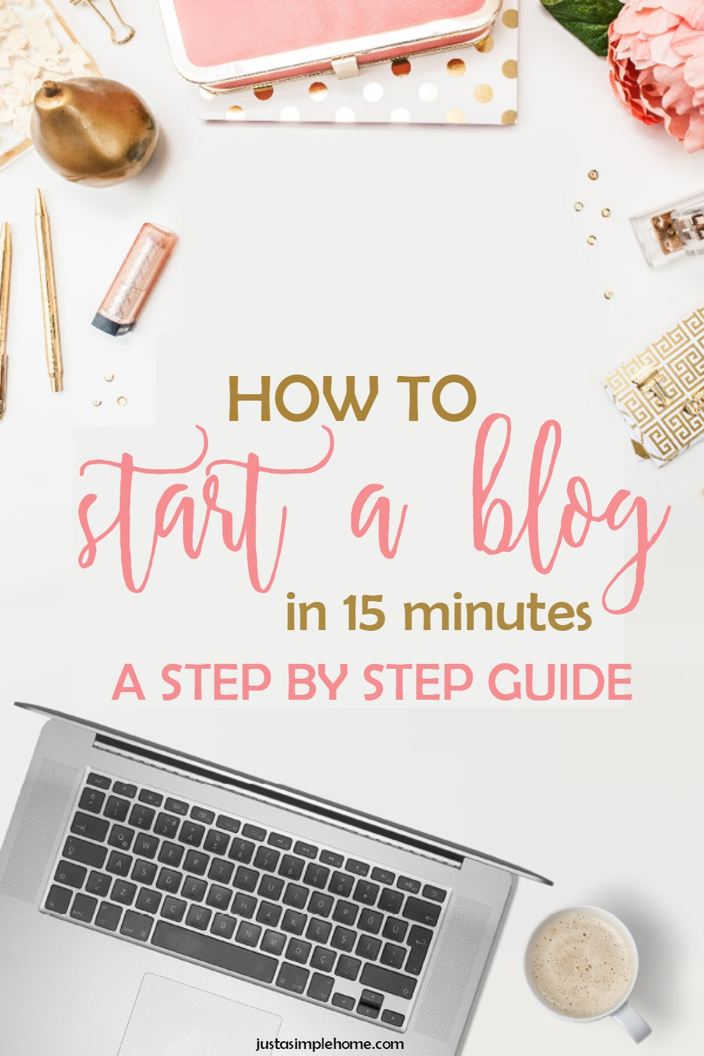 How To Start A Blog Guide JustASimpleHome