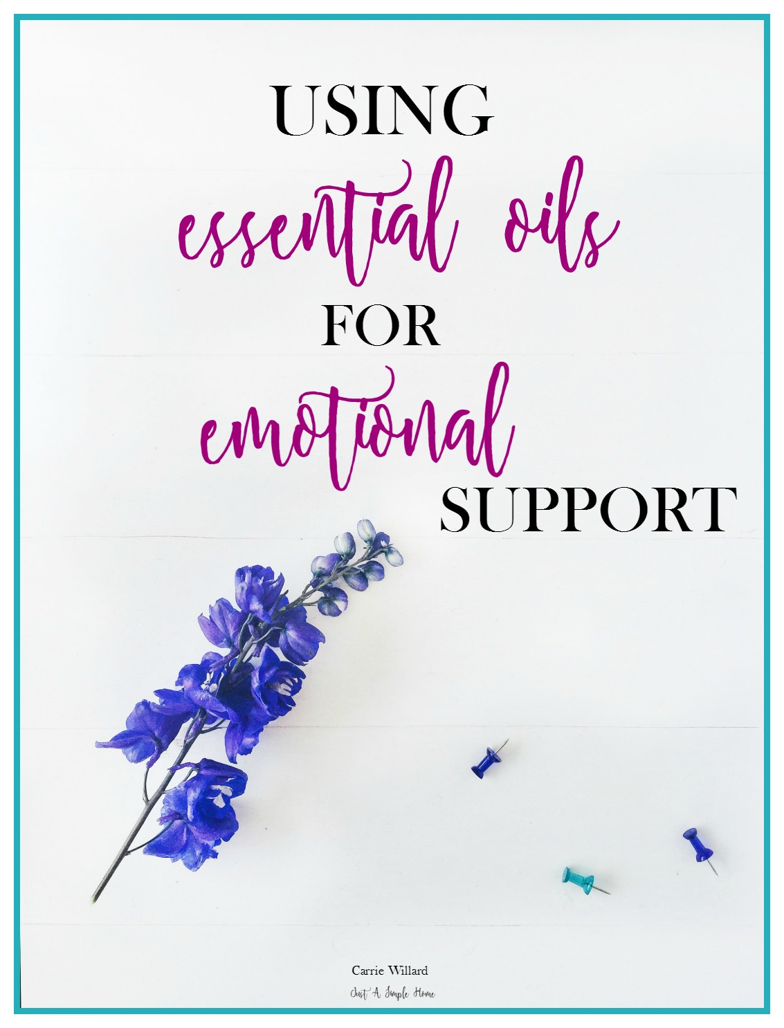 Using Essential Oils for Emotional Support - Just A Simple Home