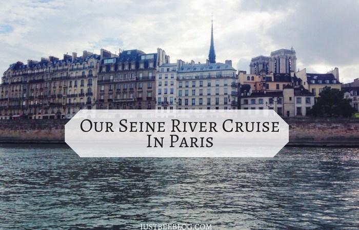Our Seine River Cruise in Paris