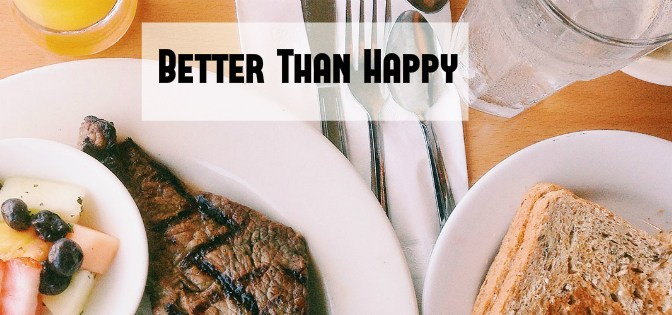 Better than Happy: More than a Pig Chaser
