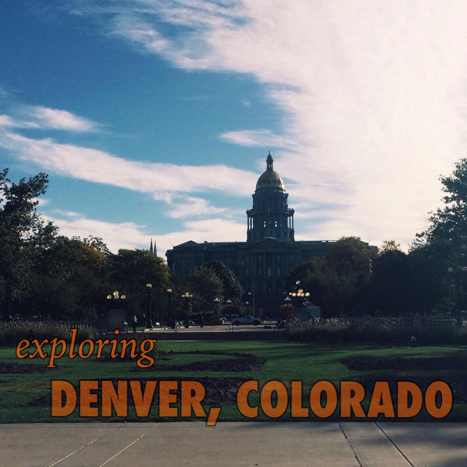 Exploring Denver, Colorado