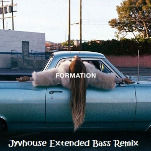 Beyonce - Formation (Jyvhouse Extended Bass Remix)