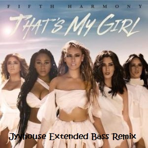 fifth-harmony-thats-my-girl-jyvhouse-extended-bass-remix