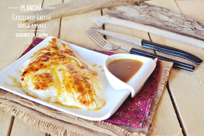 Poisson plancha - Cabillaud grillé à la plancha et sauce ananas