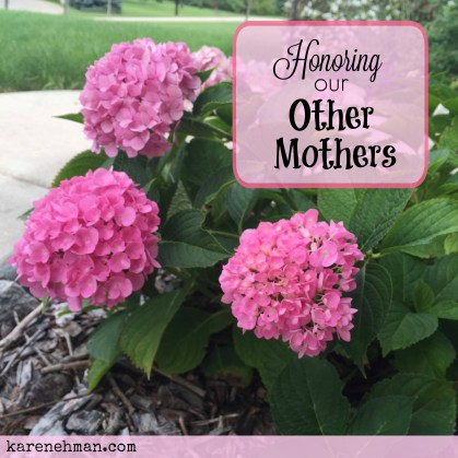 "This Mothers Day, don't forget your ""Other Mothers"" {karenehman.com}"