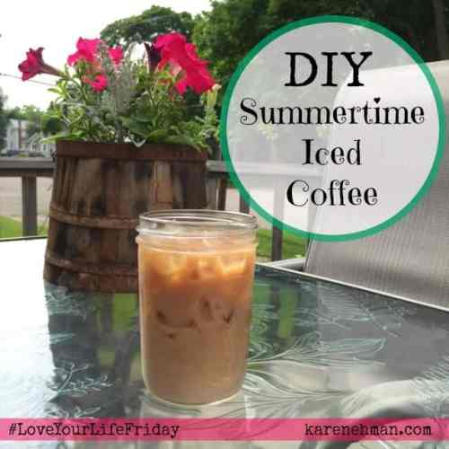 Love iced coffee? Easy and delicious DIY on #LoveYourLifeFriday at karenehman.com