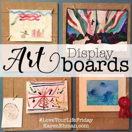 Art Display board for Love Your Life Friday at KarenEhman.com