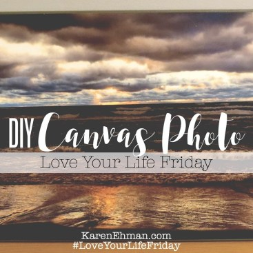 DIY Canvas Photo with April Wilson for #LoveYourLifeFriday