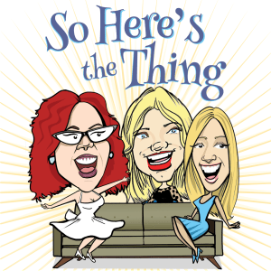 So Here's the Thing – My New Podcast Series!