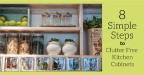8 Simple Steps to Clutter Free Kitchen Cabinets