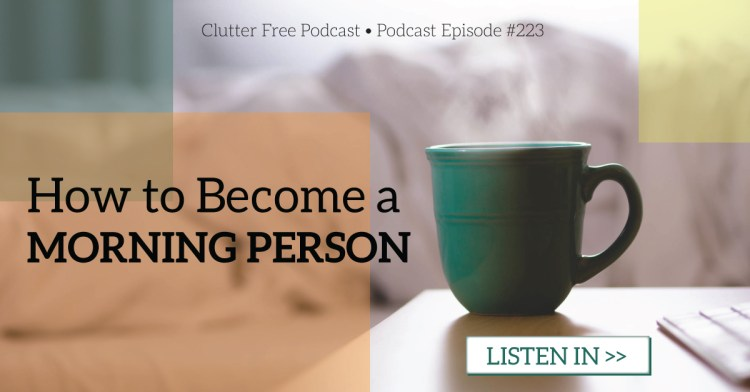 Episode #223- How to Become a Morning Person