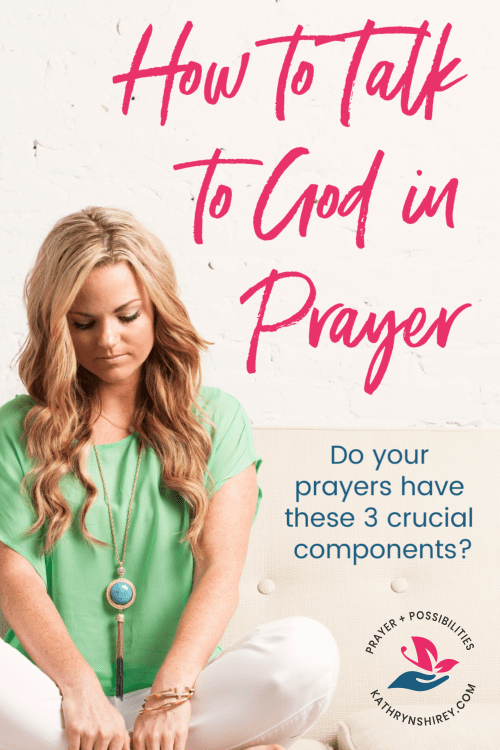 How to talk to God in prayer? Prayer is our conversation with God, but do your prayers have these crucial components of good conversation?