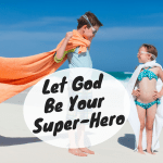 God Is Our Super-Hero