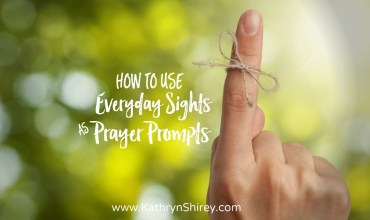 How To Use Everyday Sights As Prayer Prompts