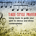 Taize Prayer: Meditative Prayer Through Music