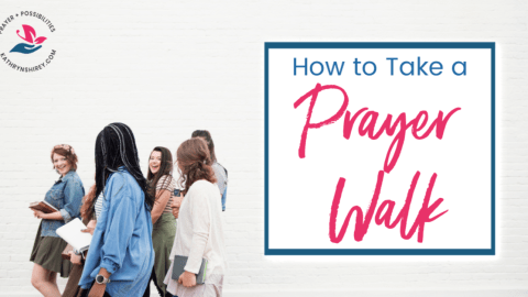 How to Take a Prayer Walk