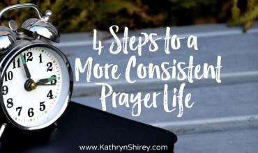 4 Steps to a More Consistent Prayer Life