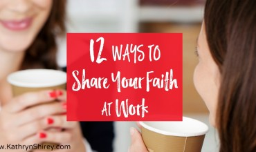 12 Ways to Share Your Faith at Work