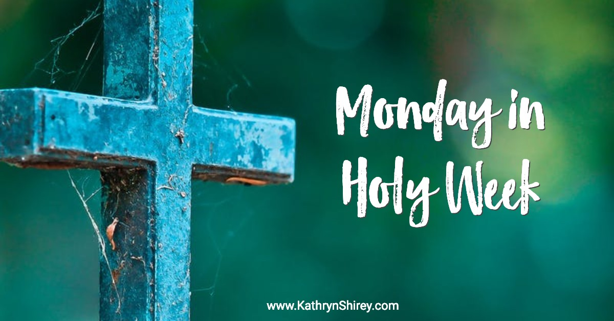 Monday in Holy Week Prayers