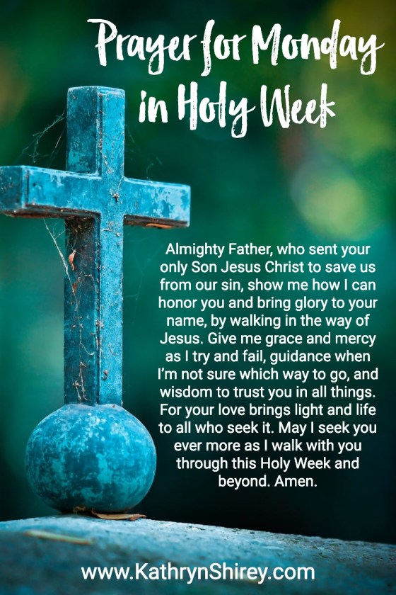 Prayer for Monday in Holy Week
