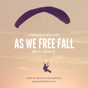 Free fall into grace quote by Katie M. Reid for Purposeful Faith